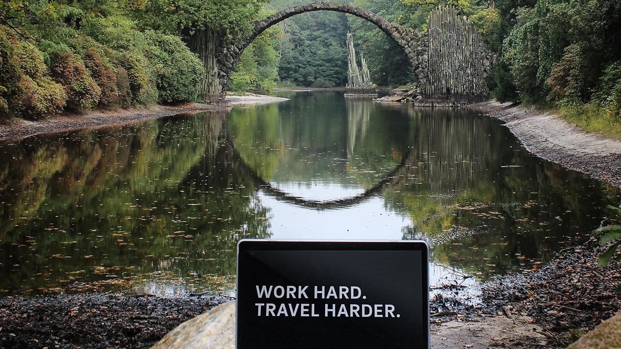 Work hard. Travel harder.